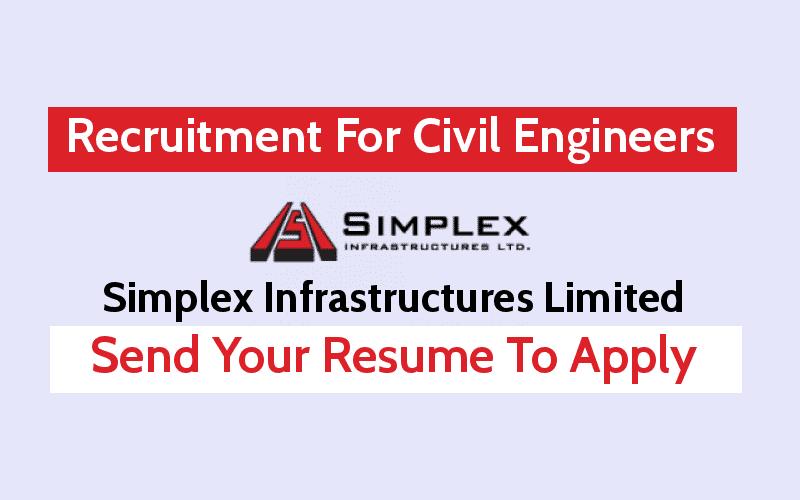 Simplex Infrastructures Ltd is Hiring Civil Engineers - The